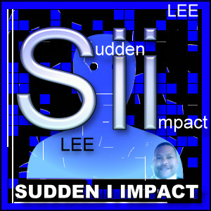 Sudden I Impact with Lee