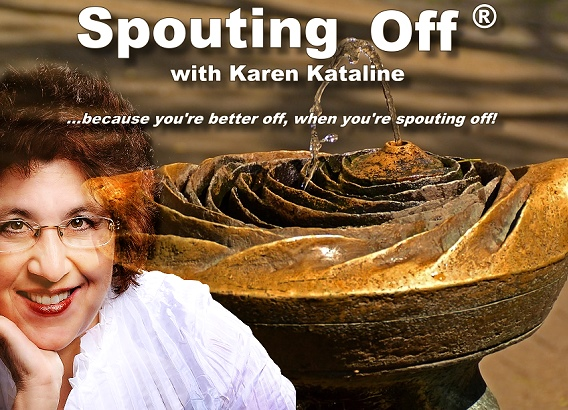Spouting Off with Karen Kataline