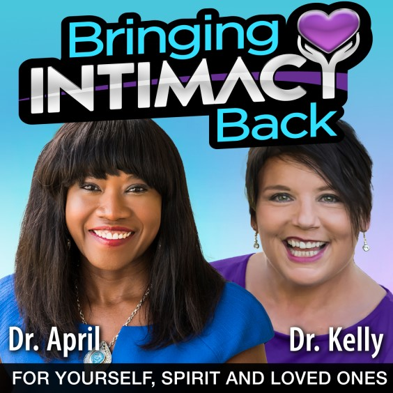 Bringing Intimacy Back with Dr April Brown and Dr Kelly