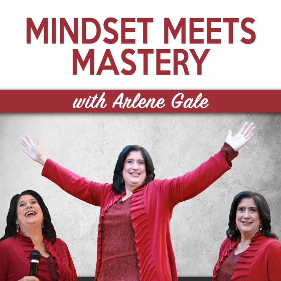 Mindset Meets Mastery with Arlene Gale