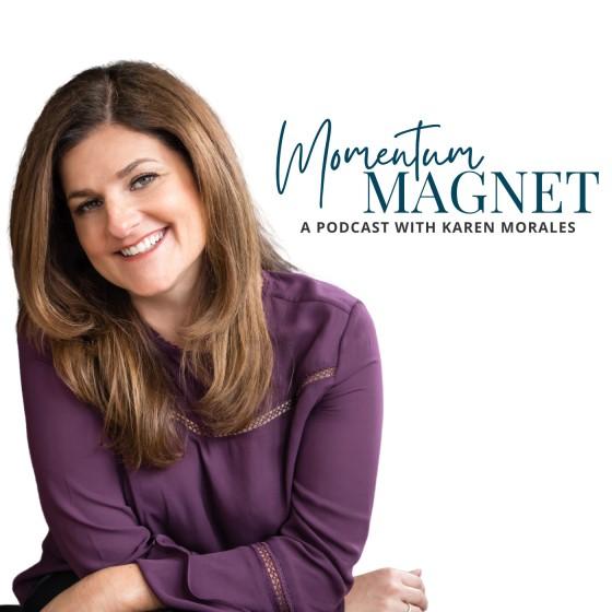 Momentum Magnet with Karen Morales