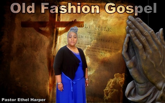 Old Fashion Gospel with Pastor Ethel Harper