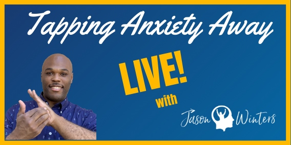 Tapping Anxiety Away Live with Jason Winters