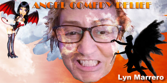 Angel Comedy Relief with Lyn Marrero