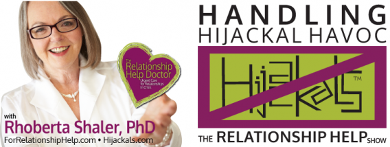 The Relationship Help Show - Handling The Havoc of Hijackals. Relentlessly difficult people at home, work and play.