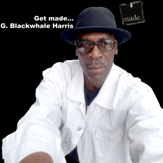 Get made... with G Blackwhale Harris