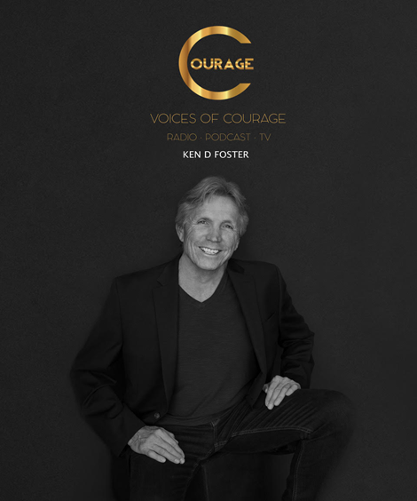 Voices of Courage with Ken D Foster