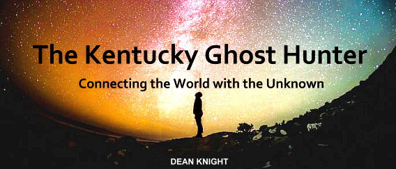 The Kentucky Ghost Hunter with Dean Knight