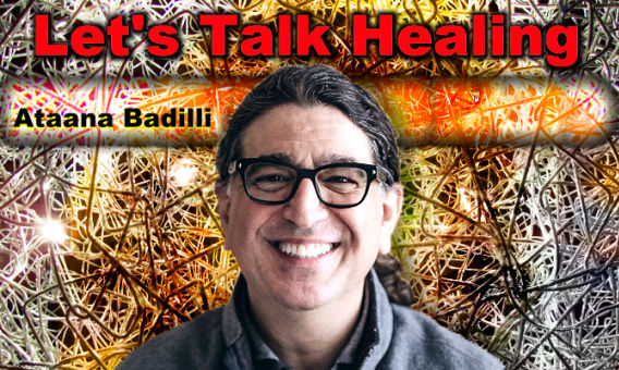 Lets Talk Healing with Ataana Badilli