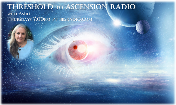 BBS Radio – Threshold To Ascension Show With Ashli Ashli has an innate ability to bring the esoteric into 3D life.  Through her own contact experiences – and the initiations of her personal spiritual journey – she is able to support and encourage others beyond the illusions of their limitations into t