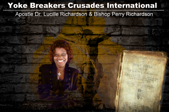 Yoke Breakers Crusades International with Apostle Lucille Richardson and Bishop Perry Richardson