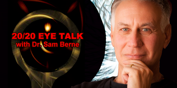 20/20 Eye Talk with Dr. Sam Berne