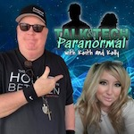 Talk and Tech Paranormal Show with Keith Bailey and Kelly Miller