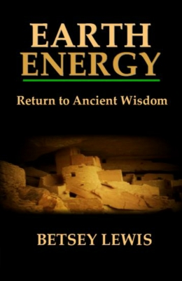 Earth Energy:Return to Ancient Wisdom