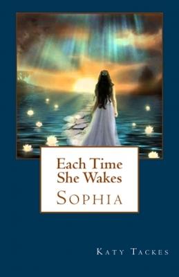 Each Time She Wakes, an inspiring novel by Katy Tackes