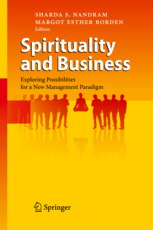Spirituality and Business: Exploring Possibilities for a New Management Paradigm