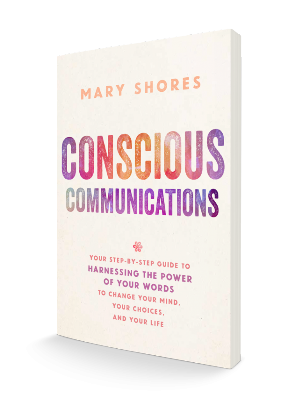 Conscious Communications by Mary Shores