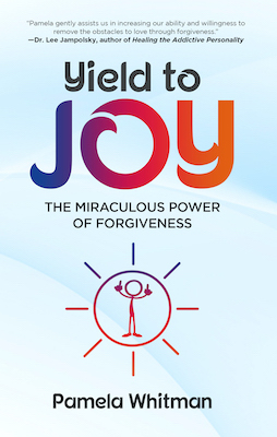 Yield to Joy - the Miraculous Power of Forgiveness