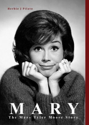 The book cover for MARY: THE MARY TYLER MOORE STORY by Herbie J Pilato