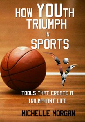How YOUth Triumph in Sports: Tools That Create a Triumphant Life