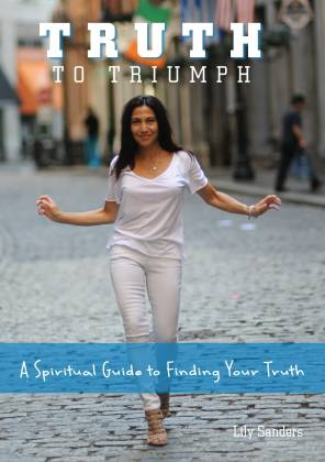 Truth to Triumph, by Lily Sanders