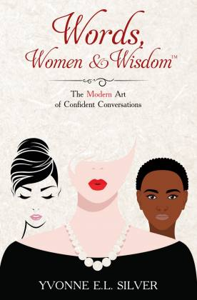 Words, Women & Wisdom: The Modern Art of Confident Conversations