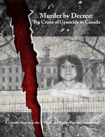 Murder by Decree - The Crime of Genocide in Canada