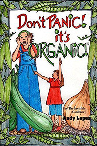 Don't Panic It's Organic by andy Lopez - Book Cover