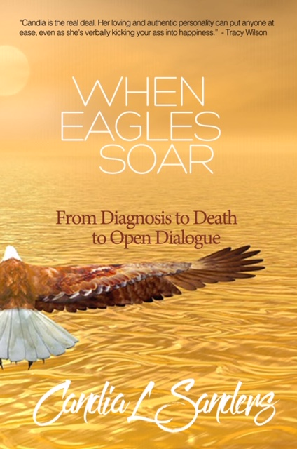 """When Eagles Soar: From Diagnosis to Death to Open Dialogue"""