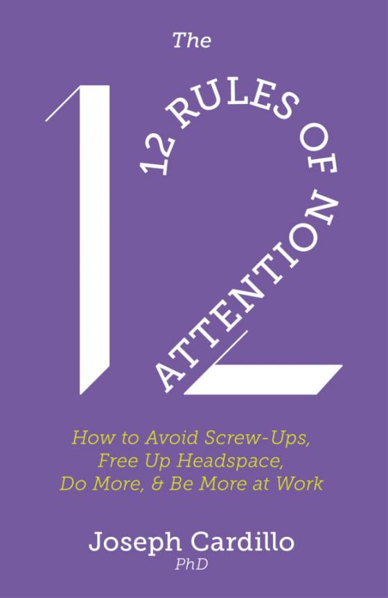 12 Rules of Attention by Dr. Joe Cardillo