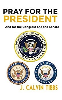 Pray for the President: The Congress and for the Senate