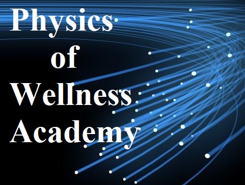 Physics of Wellness Academy