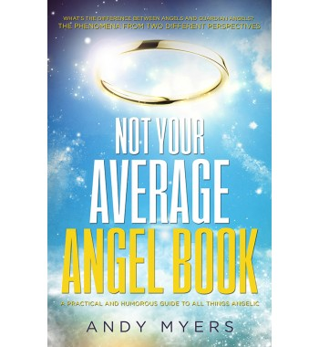 Not Your Average Angel Book by Andy Myers