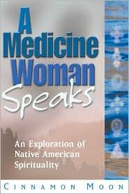A Medicine Woman Speaks