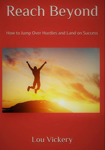 Reaching Beyond: How to Jump over Hurdles and Land on Success