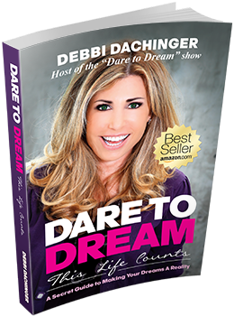 Dare To Dream by Debbi Dachinger