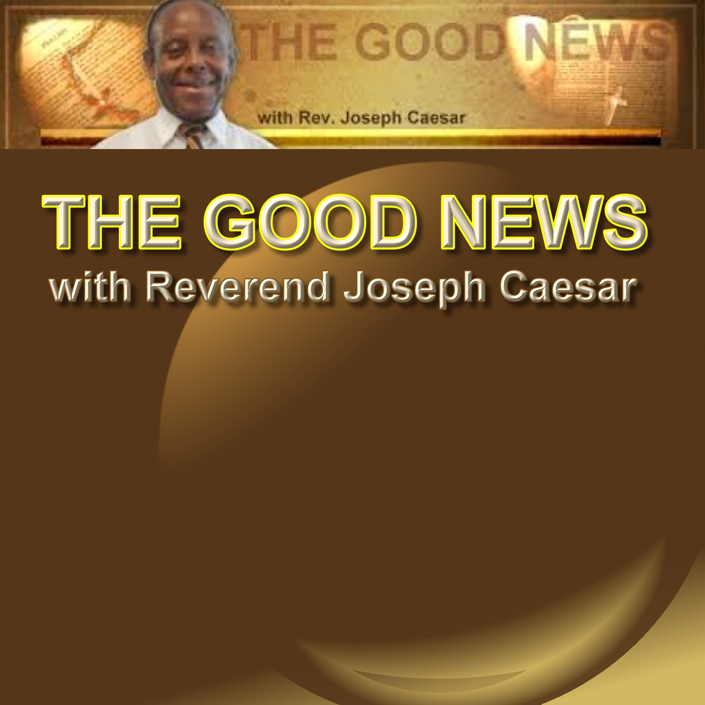 Good News with Rev Joseph Caesar