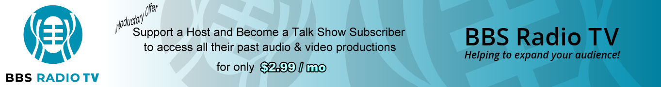 Broadcasting and podcasting live talk shows, talk radio and HD video shows, high-definition web-tv programs. Host Your Own Talk Show on BBS Radio TV