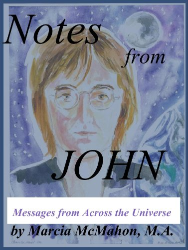 Notes from John Messages from Across the Universe