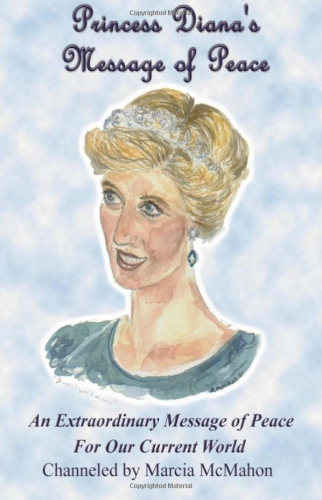 Princess Diana's Message of Peace by Marcia McMahon