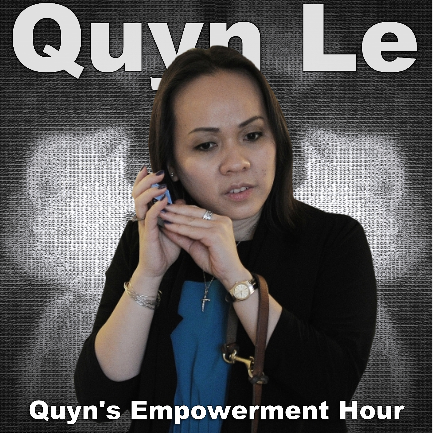 Quyns Empowerment Hour with Quyn Le