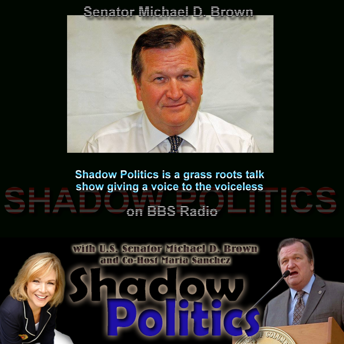 Shadow Politics with Michael D. Brown and Maria Sanchez