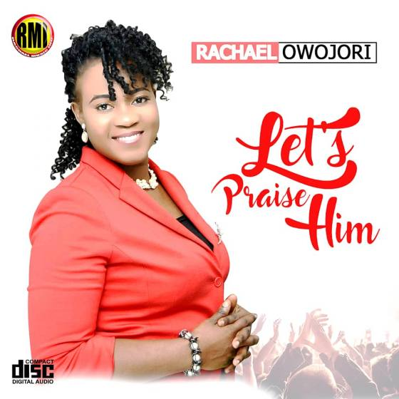 Let's praise him by Rachael Owojori