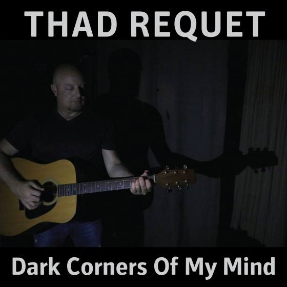 Thad Requet new album Dark Corners Of My Mind