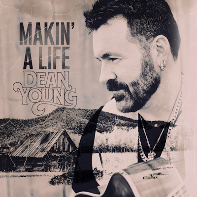 Dean Young - Makin' A Life (album)