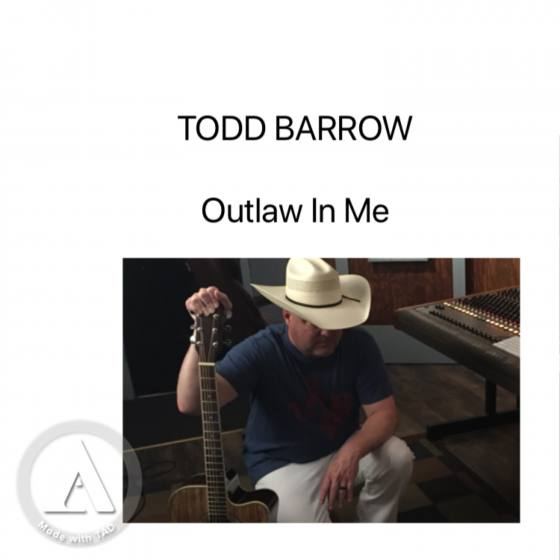 TODD BARROW- Outlaw In Me