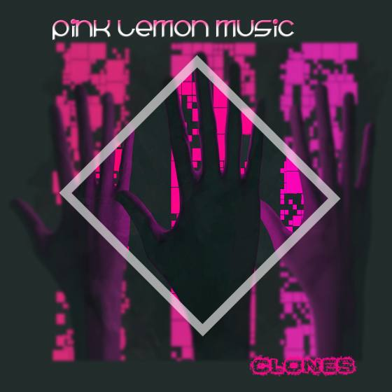 Pink Lemon Music CLONES album cover