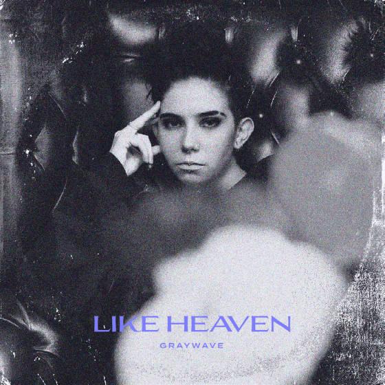 Graywave - Like Heaven