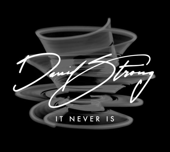 David Strong - It Never Is