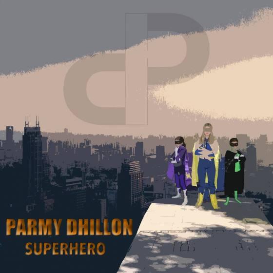 Parmy Dhillon- Superhero